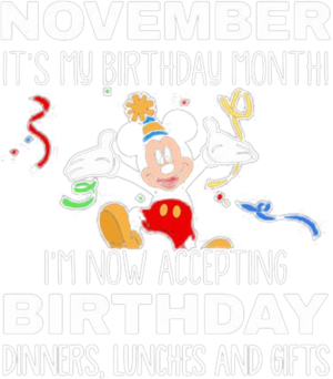Disney mickey mouse october it's my birthday month i'm now accepting birthday dinners lunches and gifts black shirt