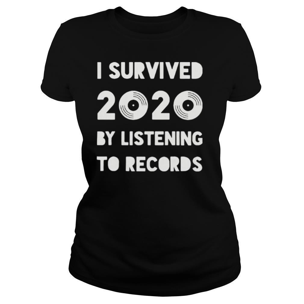 I survived 2020 by listening to records shirt