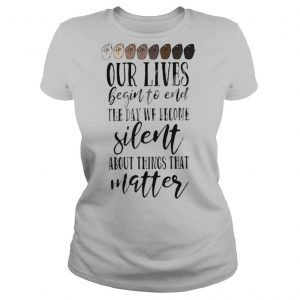 Juneteenth our lives begin to end the day we become silent about things that matter hands shirt