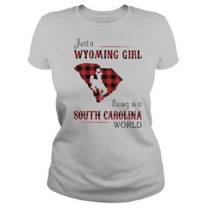 Just a Wyoming girl living in a south carolina world map shirt