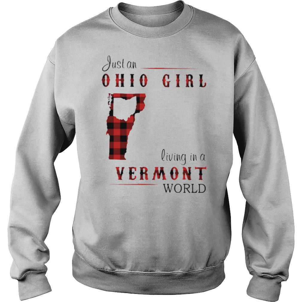 Just an ohio girl living in a vermont world shirt