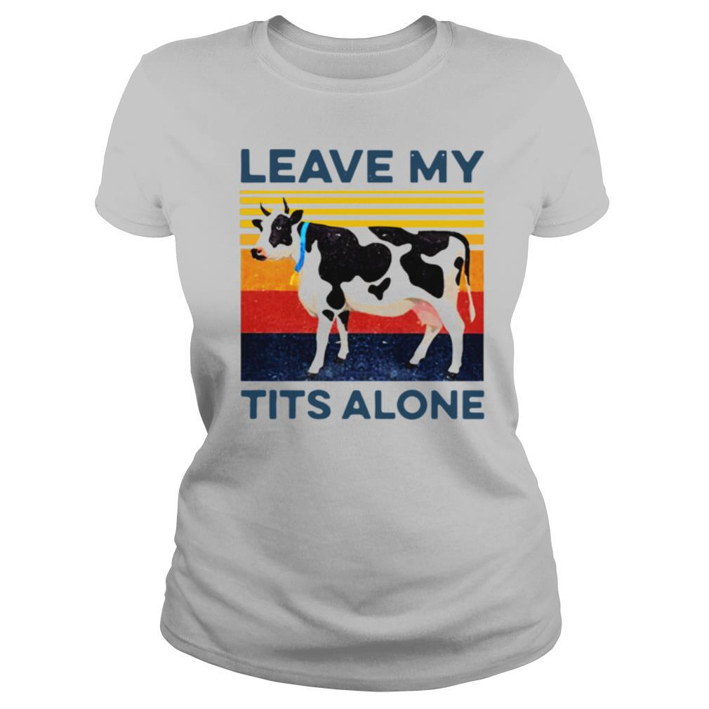 Leave My Tits Alone Cow Vintage shirt