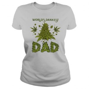 Weed World's Dankest Dad shirt