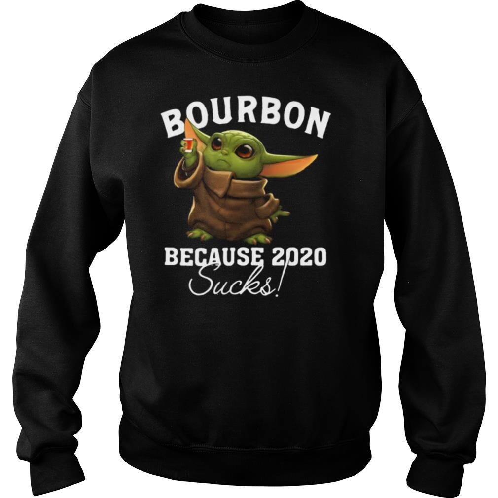 Baby yoda bourbon because 2020 sucks shirt