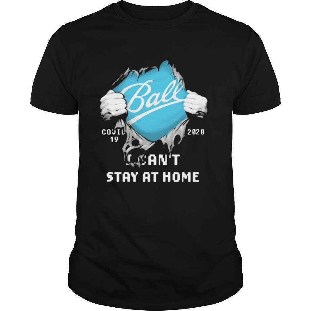 Ball I can't stay at home Covid 19 2020 superman shirt