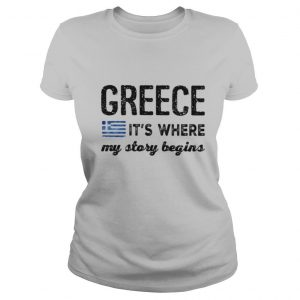 Greece It's where my story begins shirt