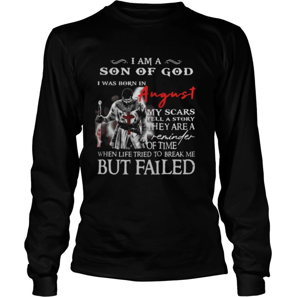 I am a son of God I was born in August but failed shirt