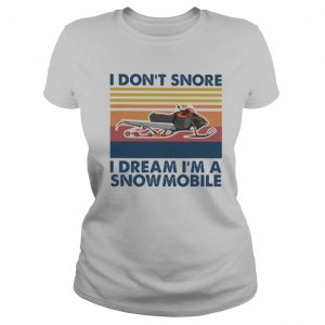 I don't snore i dream i'm a snowmobile vintage retro shirt