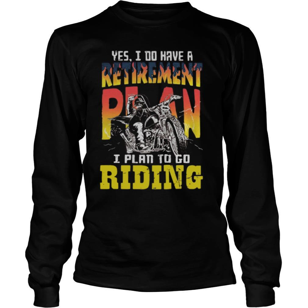 Motocross yes i do have a retirement plan i plan to go riding shirt