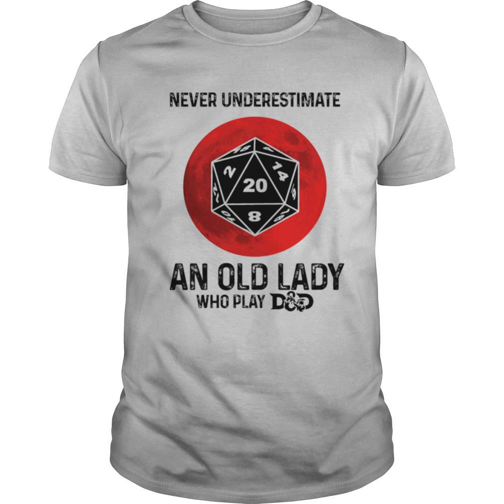 Never underestimate an old lady who play Dungeons & Dragons Dice d20 moon blood shirt
