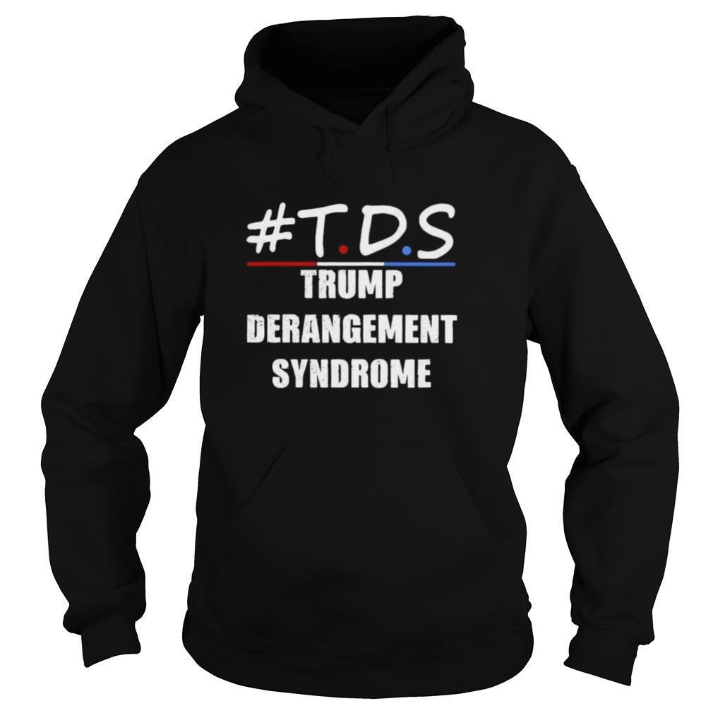 TDS Trump Derangement Syndrome shirt