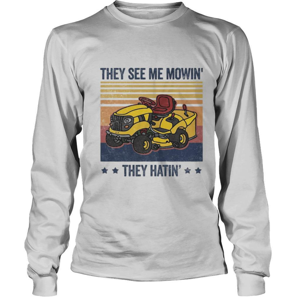 They See Me Mowin They Hatin Car Plows Vintage Retro shirt
