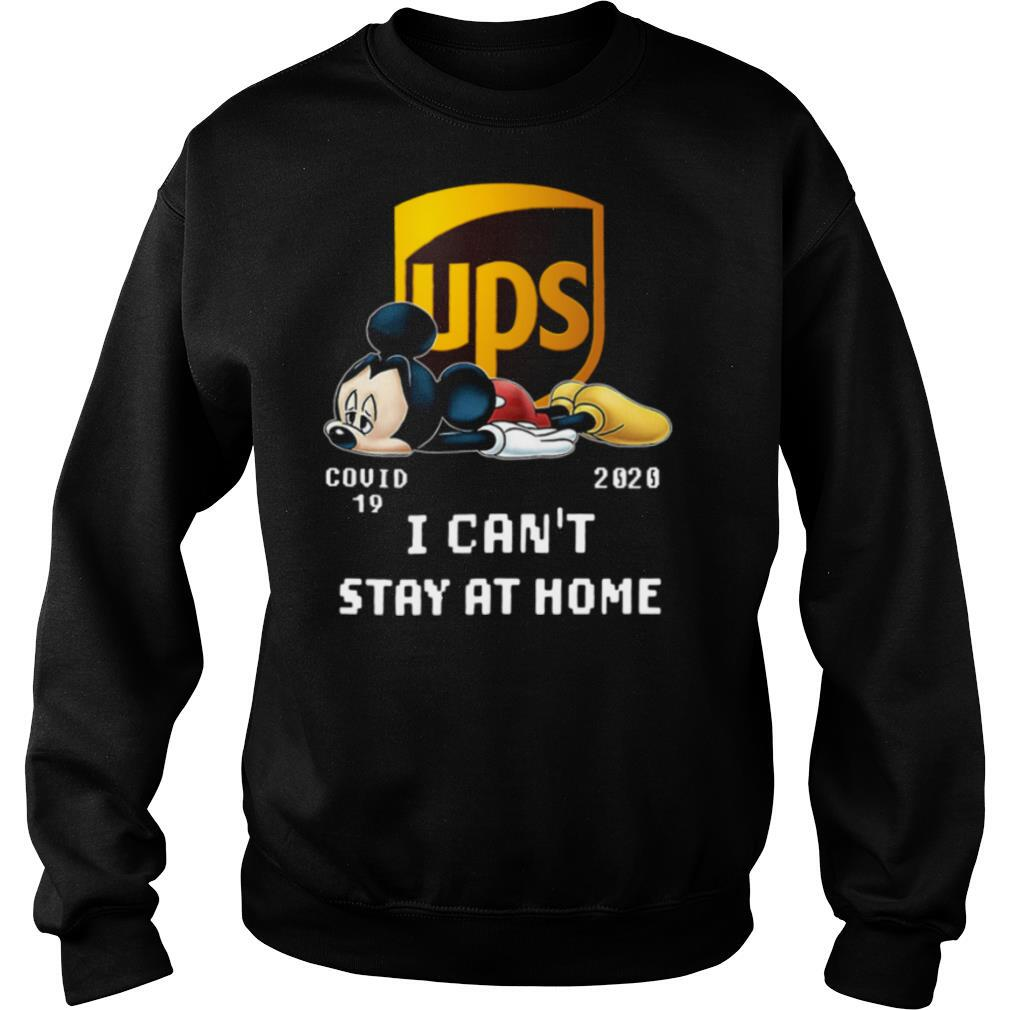 Awesome UPS Mickey Mouse Covid 19 2020 I Cant Stay At Home shirt