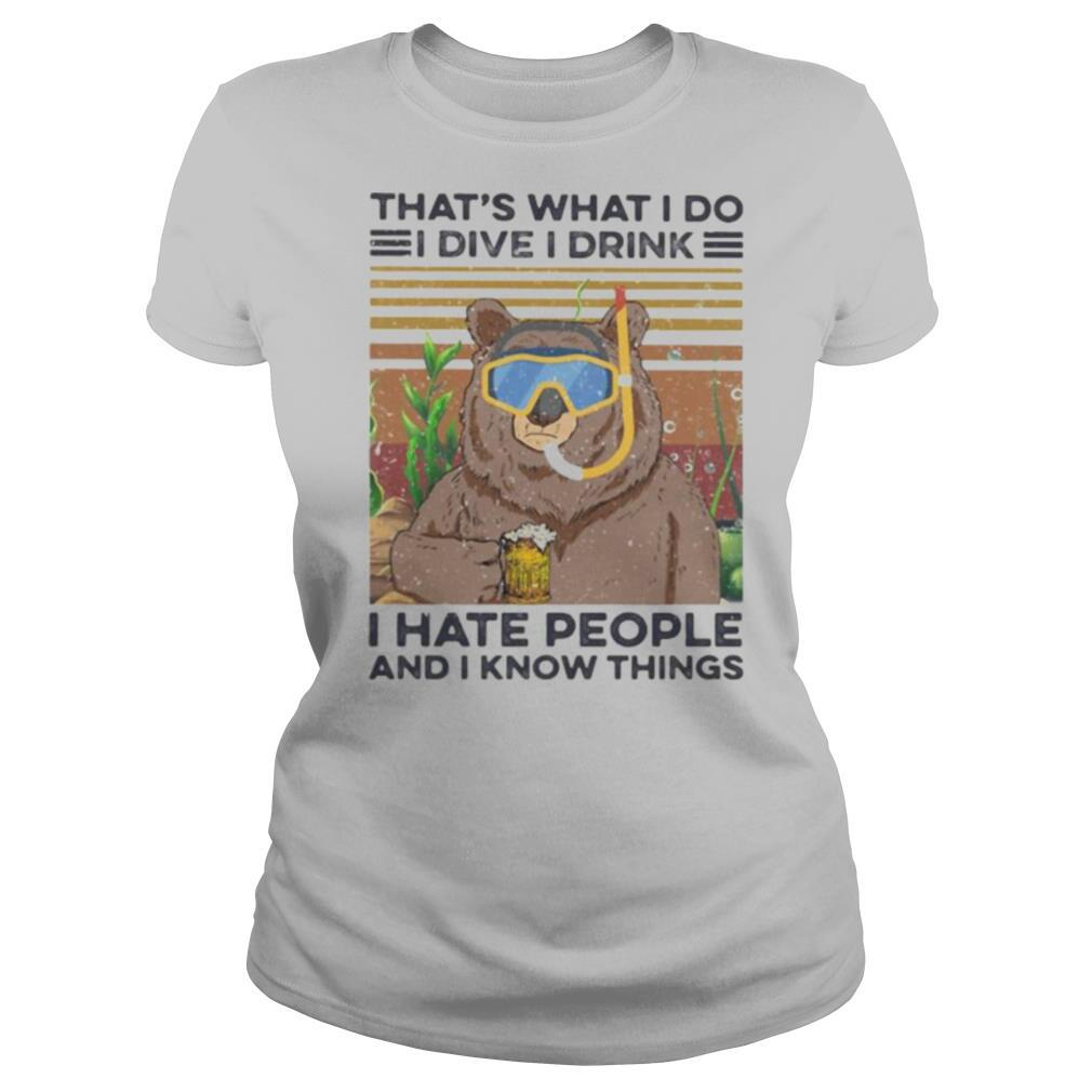 Bear that's what i do i dive i drink i hate people and i know things vintage retro shirt