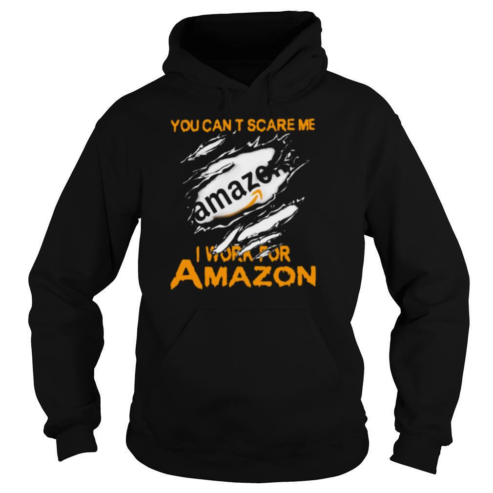 Bloot Inside Me You Cant Scare Me I Work For Amazon shirt