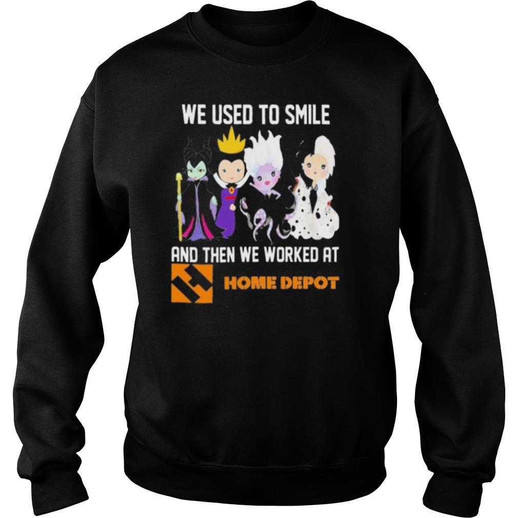 Disney villain we used to smile and then we worked at home depot shirt