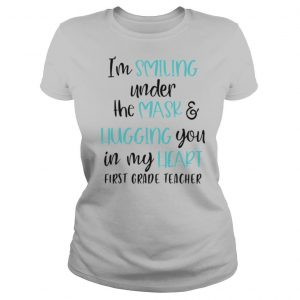I'm Smiling Under The Mask And Lugging You In My Heart shirt