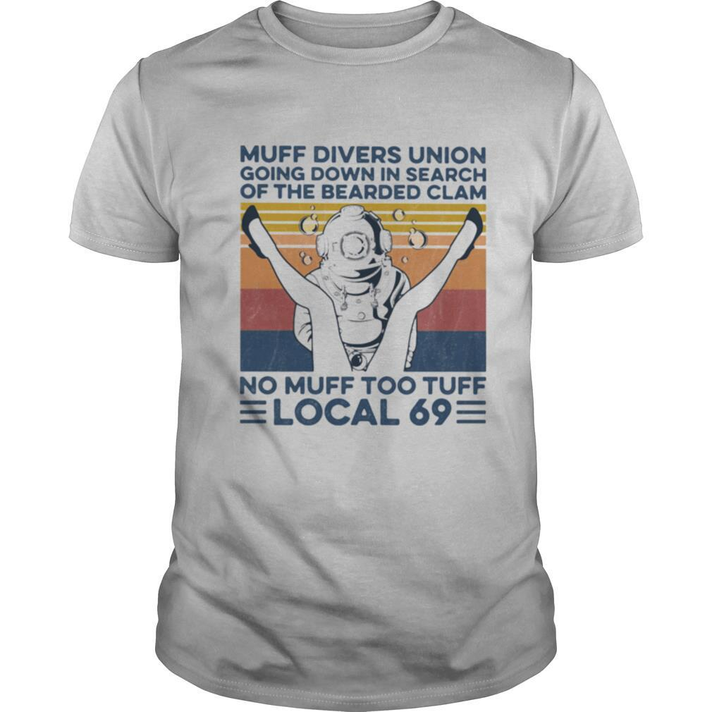 Muff Divers Union Going Down In Search Of The Bearded Clam No Muff Too Tuff Local 69 Vintage Retro shirt