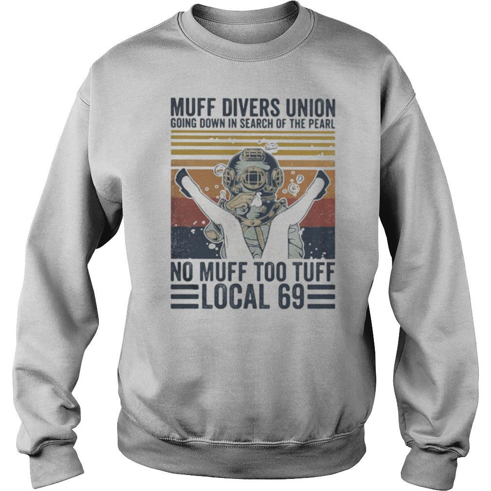 Muff divers union going down in search of the pearl no muff too tuff local 69 Vintage retro shirt