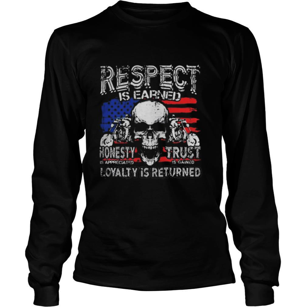Skull motor respect is earned honesty is appreciated trust is gained loyalty is returned shirt
