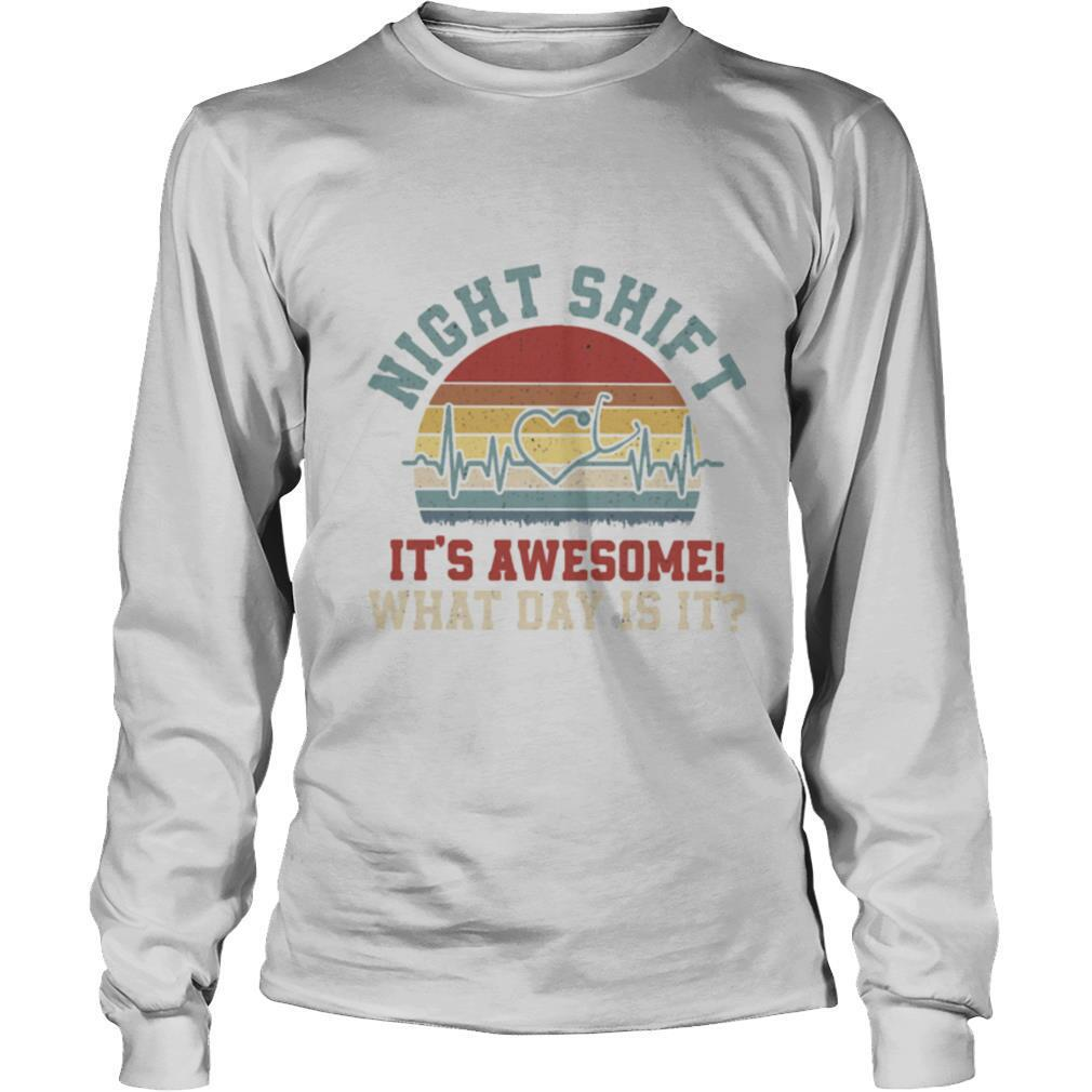 Stethoscopebeat night shift it's awesome what day is it vintage retro shirt