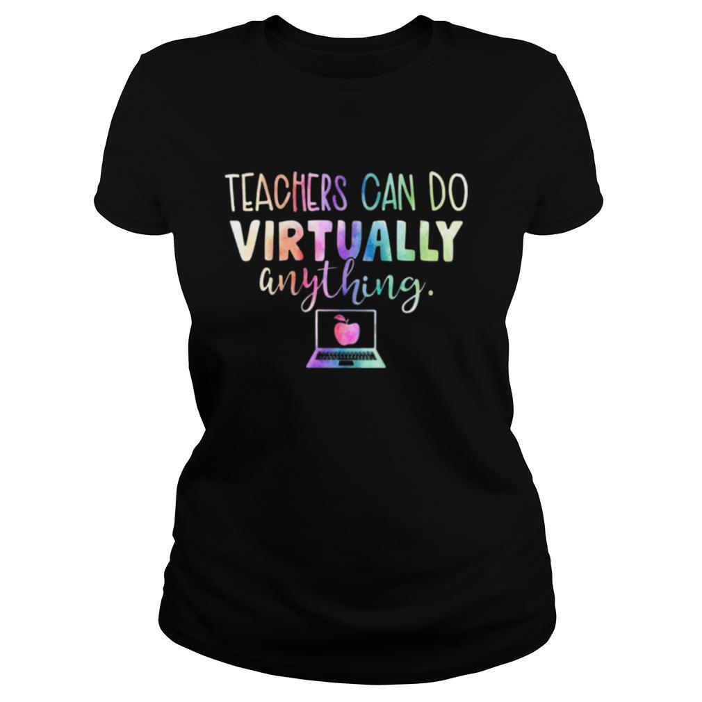 The Teachers Can Do Virtually Anything Computer shirt