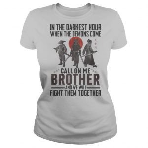 Vikings in the darkest hour when the demons come call on me brother and we will fight them together sunset shirt