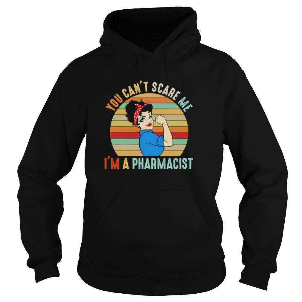 You Can't Scare Me I'm A Pharmacist Strong Girl Vintage Retro shirt