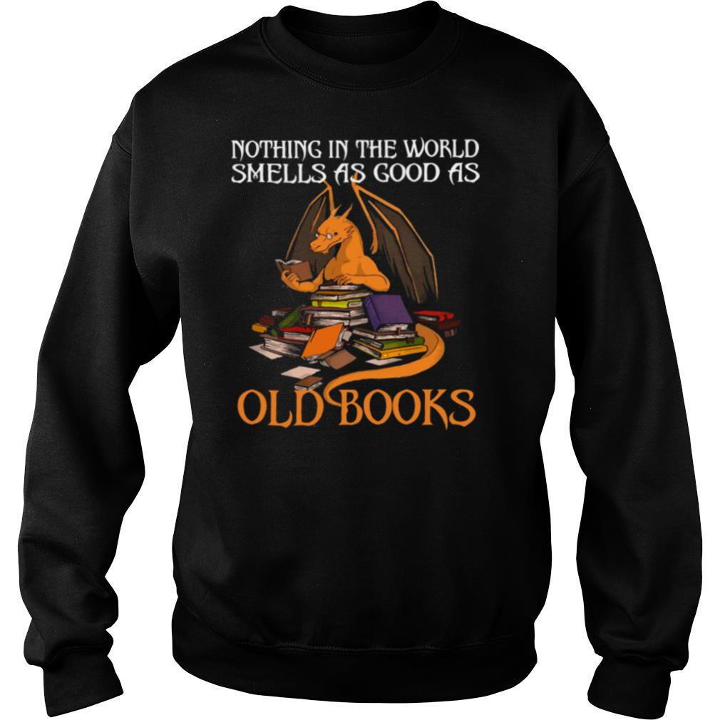 Dragon Nothing In The World Smells As Good As Old Books shirt