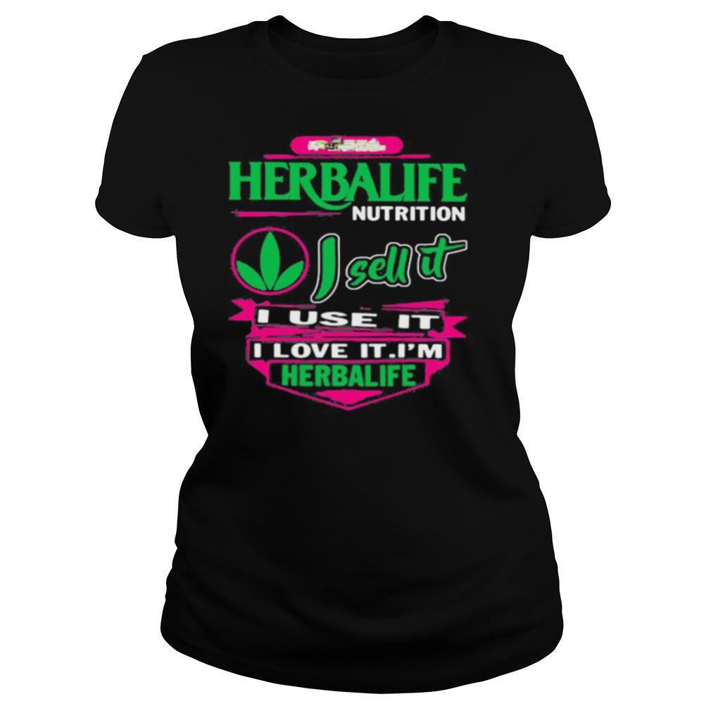 Herbalife nutrition i sell it i use i love it i am a herbalife nutrition shirt