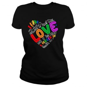 I Have Decided To Stick With Love Hate Is Too Great A Burden To Bear LGBT Quote shirt