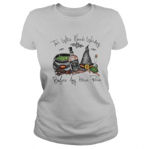 Jack Daniels This Witch Needs Whiskey Before Any Hocus Pocus shirt