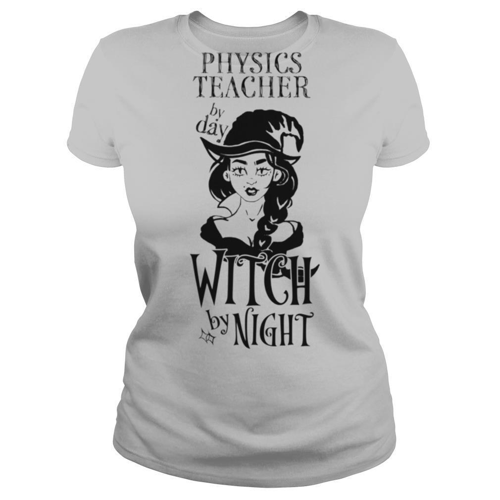 Physique Par Day Witch By Night shirt