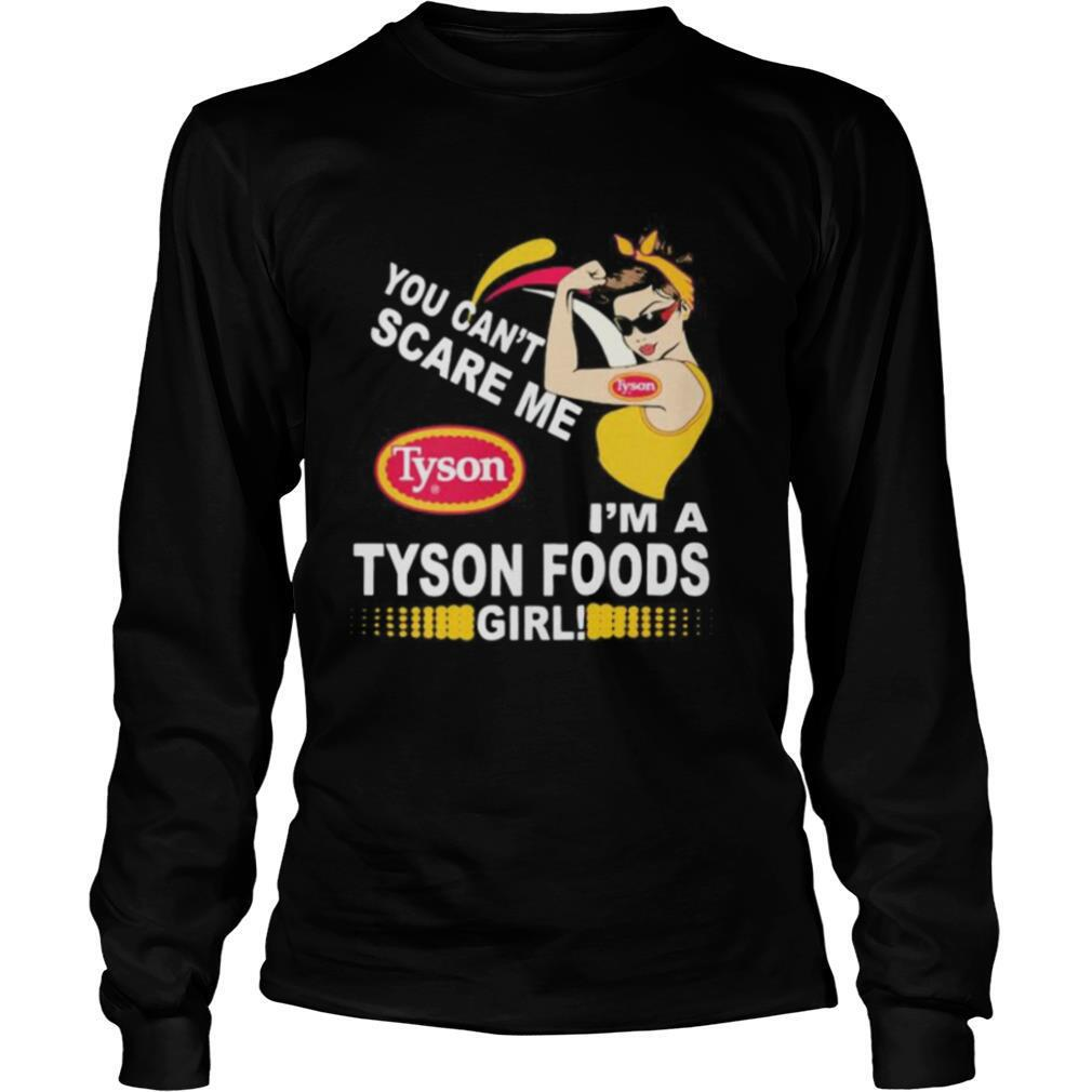 Strong woman you can't scare me i'm a tyson foods girl shirt