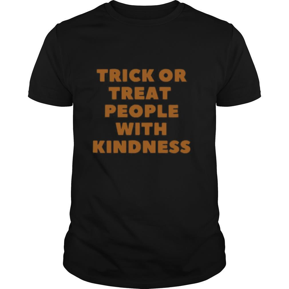 Trick Or Treat People With Kindness Halloween shirt