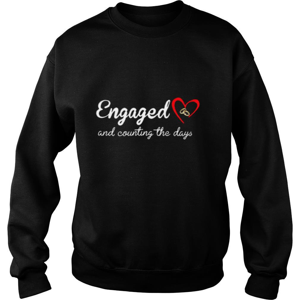 Engaged Rings And Counting The Days shirt