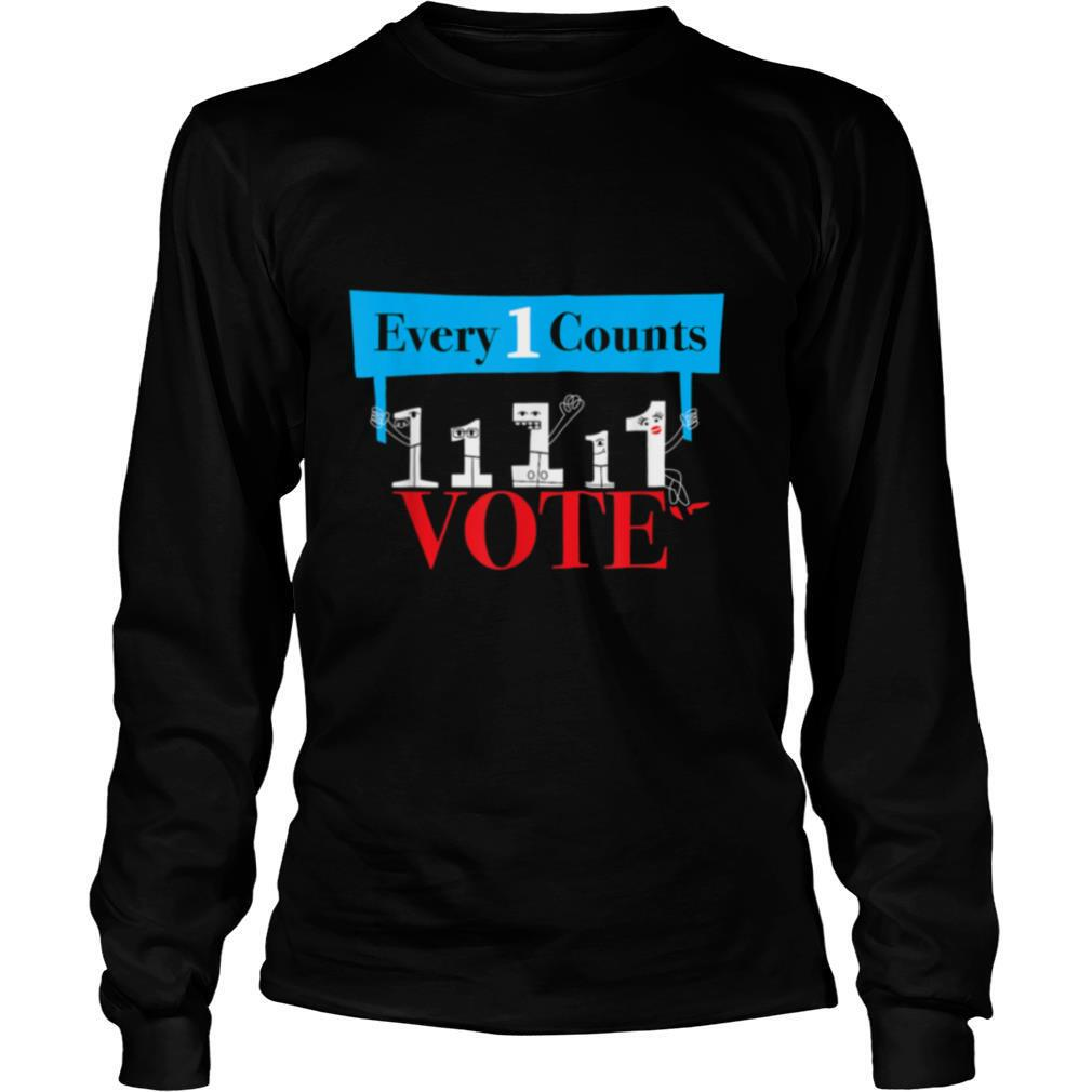 Everyone Counts So Vote Political shirt