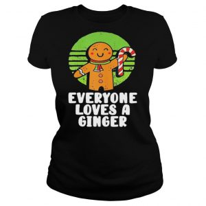 Everyone Loves A Ginger Christmas Gingerbread Man Cookie shirt