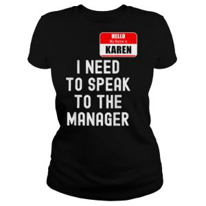 Karen Halloween Costume Speak To The Manager Meme shirt