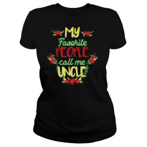 My Favorite People Call Me Uncle Christmas shirt