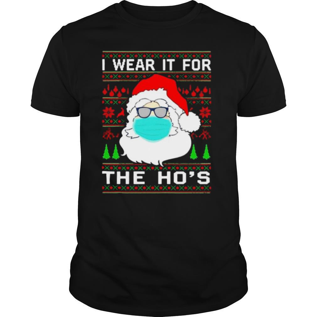 Santa Claus face mask I wear it for the hos Christmas 2020 shirt