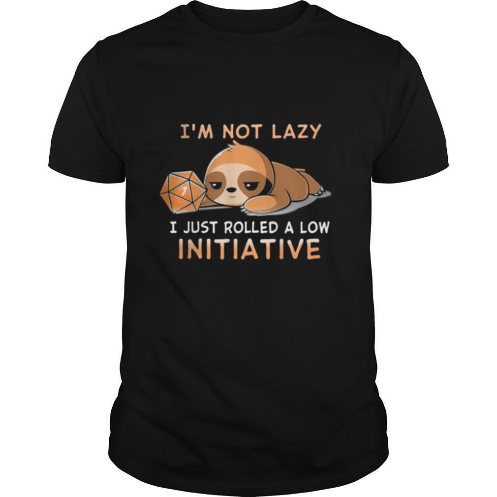 Sloth Dungeon Im not lazy I just rolled a low Initiative shirt