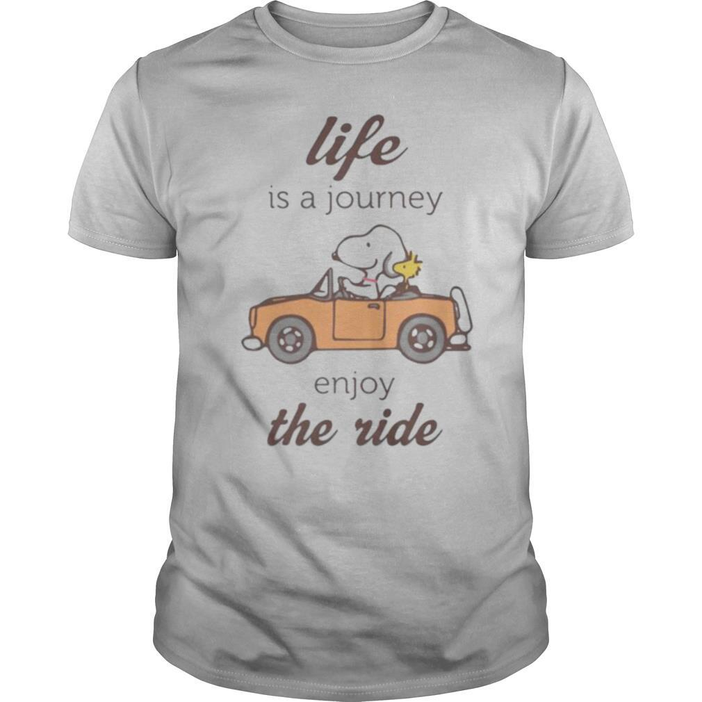 Snoopy and woodstock life is a journey enjoy the ride shirt