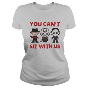 You Cant Sit With Us Halloween shirt