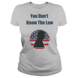 You don't know the law debate trump america shirt