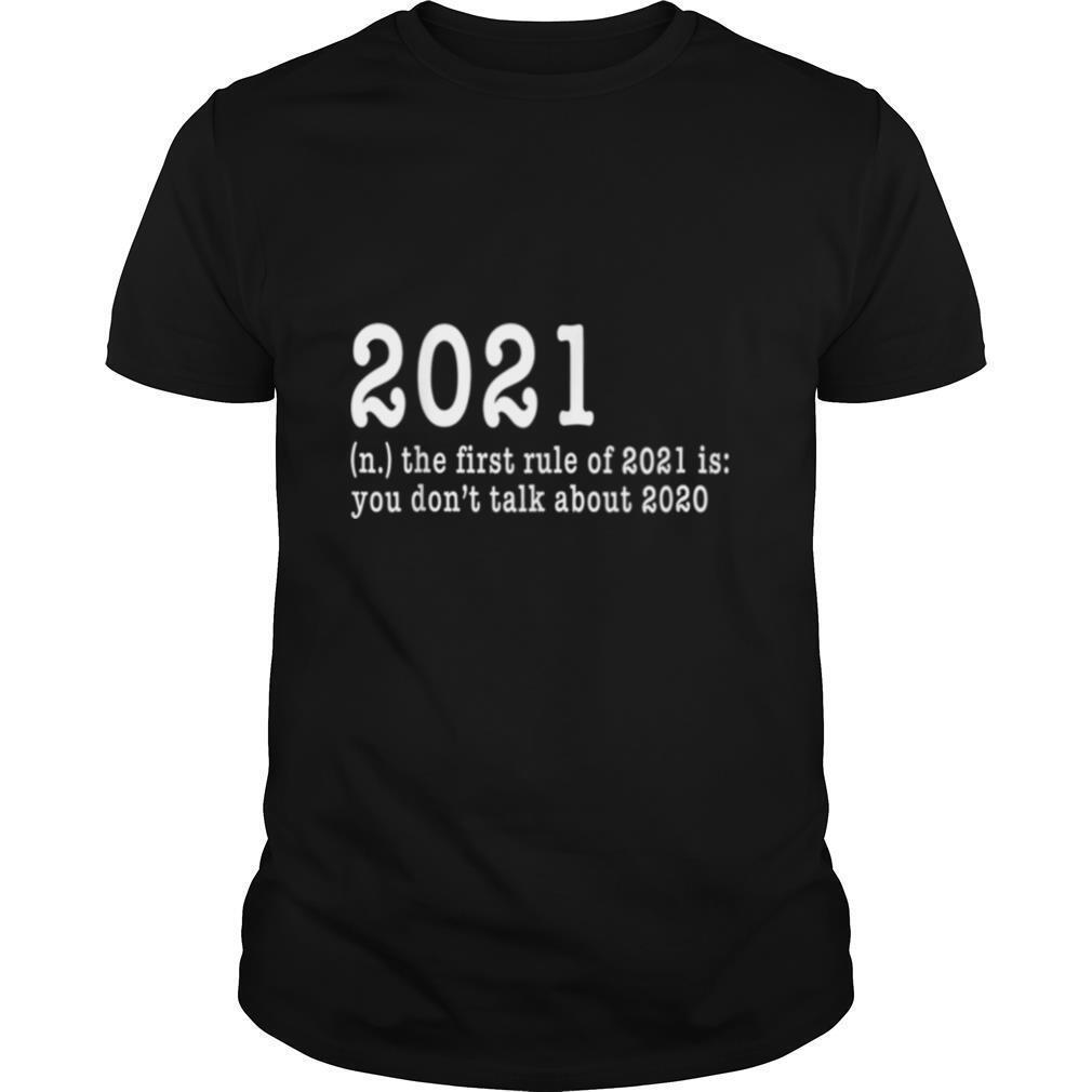 First Rule Of 202 Funny Humor Happy New Year 2021 Gifts Happy New Year shirt