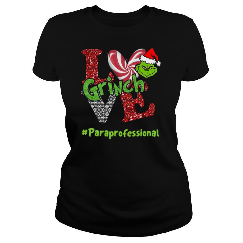 Love Grinch #Paraprofessional Christmas shirt