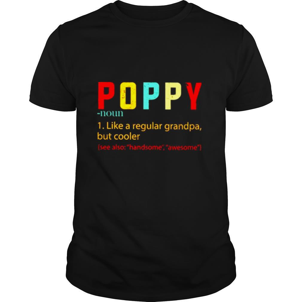 Poppy like a regular grandpa but cooler shirt