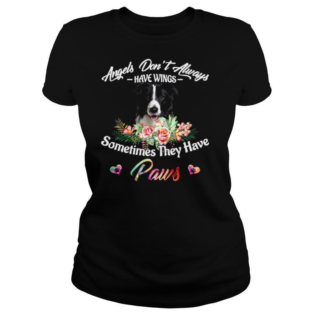 Angels Don't Always Have Wings Border Collie Sometimes They Have Paws shirt