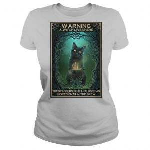 Black Cat warning a witch lives here Halloween shirt